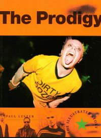 The Prodigy The Illustrated Story