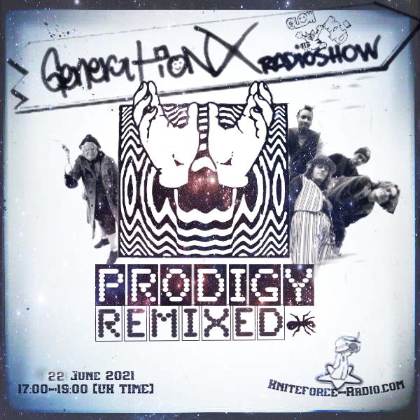 GLOWKiD's Generation X [Radioshow] pres. 'PRODIGY REMIXED'