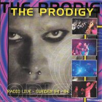 The Prodigy - Radio Live In Sweden 94-96