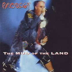 Prodigy - The Mud Of The Land