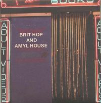 Brit Hop and Amyl House