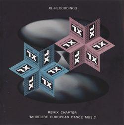 XL Recordings: The Remix Chapter - Hardcore European Dance Music
