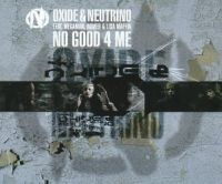 Oxide & Neutrino - No Good 4 Me