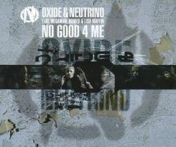 Oxide & Neutrino - No Good 4 Me