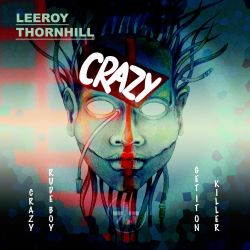 Leeroy Thornhill - Crazy Ep