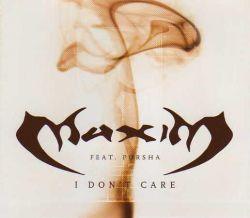 Maxim - I Don't Care