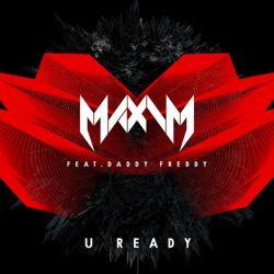 Maxim Feat. Daddy Freddy - U Ready