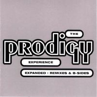The Prodigy Experience - Expanded: Remixes & B-sides
