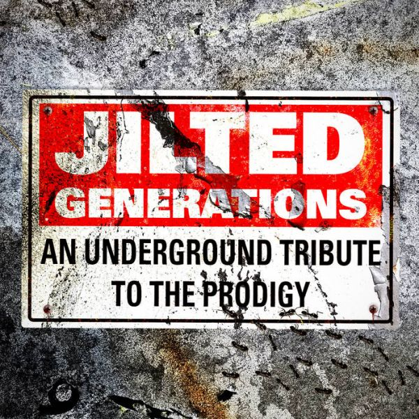 Jilted Generations: An Underground Tribute To The Prodigy